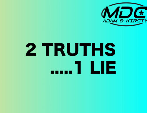 2 TRUTHS…. 1 LIE